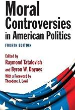 Moral Controversies in American Politics by Raymond Tatalovich (2010-10-15)