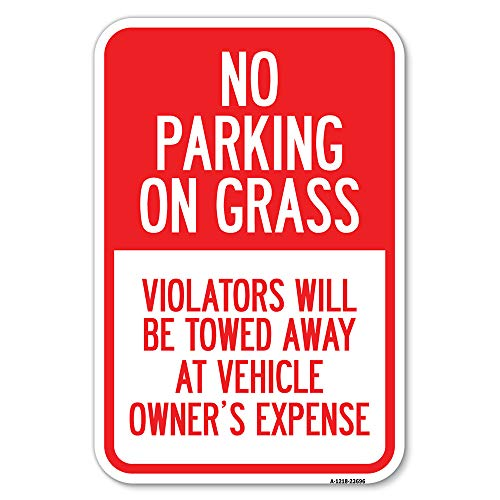 """No Parking on Grass, Violators Will Be Towed Away at Vehicle Owner's Expense 