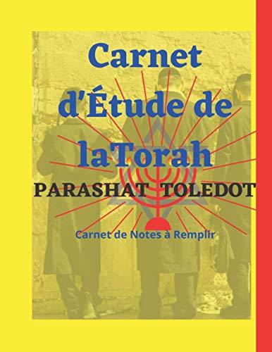 Carnet d'Étude de La Torah sur: Parashat Toledot