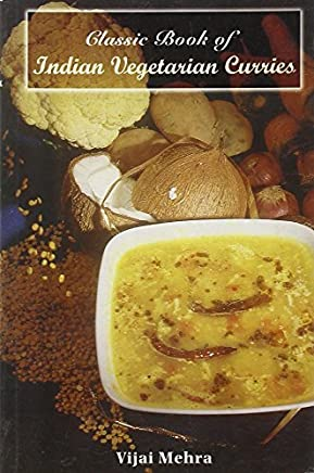 Classic Book of Indian Vegetarian Curries by Vijai Mehra (2006-05-30)