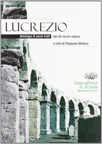 Lucrezio. Antologia di passi tratti da De rerum natura. Per i Licei e gli Ist. magistrail. Con espansione online