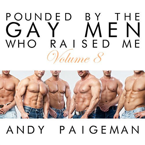 Pounded by the Gay Men Who Raised Me, Volume 8 audiobook cover art