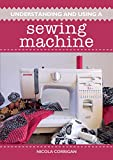 Understanding and Using A Sewing Machine (English Edition)