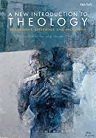 A New Introduction to Theology: Embodiment, Experience and Encounter