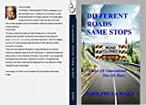DIFFERENT ROADS SAME STOPS: Three (3) generations One (1) story (English Edition)