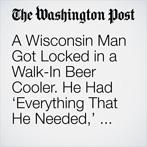 A Wisconsin Man Got Locked in a Walk-In Beer Cooler. He Had 'Everything That He Needed,' Police Say. copertina