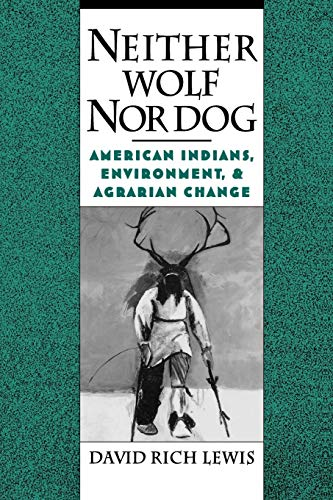 Neither Wolf nor Dog:American Indians, Environment, & Agrarian Change