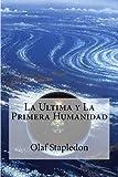 La Ultima y La Primera Humanidad
