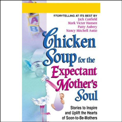 Chicken Soup for the Expectant Mother's Soul audiobook cover art