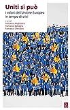 Uniti si può: I valori dell'Unione Europea in tempo di crisi (Italian Edition)