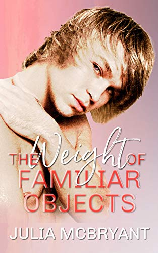 The Weight of Familiar Objects: Quinn, Ellis, and Amory (Southern Scandal: A Gay Daddy Series Book 6)
