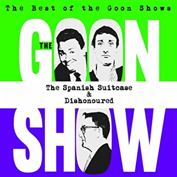 The Best of the Goon Shows: The Spanish Suitcase / Dishonoured