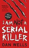 I Am Not A Serial Killer (John...