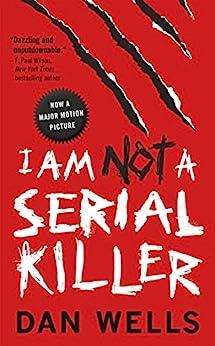 I Am Not A Serial Killer (John Cleaver Book 1) by [Dan Wells]