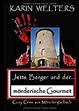Jette Berger und der mörderische Gourmet: Cosy Crime aus Mönchengladbach (Jette Berger Krimireihe / Cosy Crimes aus Mönchengladbach)