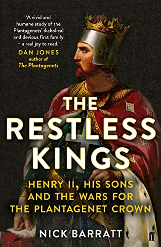 The Restless Kings: Henry II, His Sons and the Wars for the Plantagenet Crown (English Edition)
