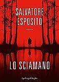 Lo sciamano (Italian Edition)...