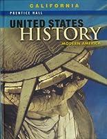 Prentice Hall United States History - Modern America, California Edition: Modern America 0132025582 Book Cover