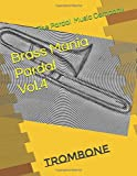 Brass Mania Pardal Vol.4: TROMBONE: 1
