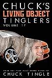 Chuck's Living Object Tinglers: Volume 17