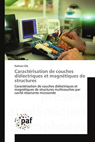 Caractérisation de couches diélectriques et magnétiques de structures: Caractérisation de couches diélectriques et magnétiques de structures ... cavité résonante microonde (OMN.PRES.FRANC.)