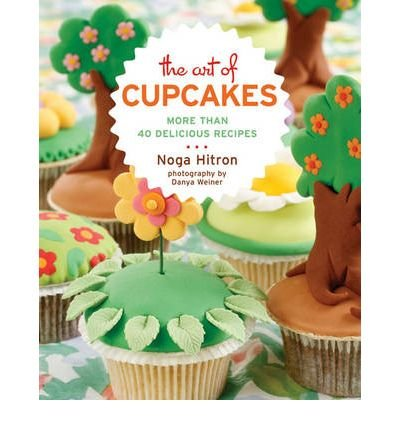 The Art of Cupcakes: More Than 40 Delicious Recipes (Paperback) - Common