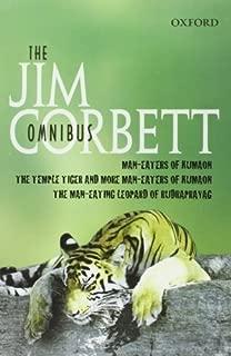 The Jim Corbett Omnibus: Man-eaters of Kumaon; The Man-eating Leopard of Rudraprayag; The Temple Tiger and More Man-eaters of Kumaon by Corbett, Jim (1991) Hardcover