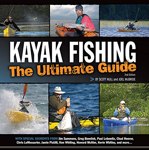 Kayak Fishing: The Ultimate Guide 2nd Edition (Heliconia Press)