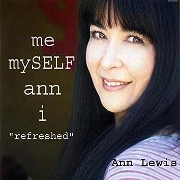 """me-mySELF-ann-i """"refreshed"""""""
