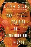 The Tea Girl of Hummingbird Lane: A Novel - Lisa See