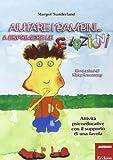 Aiutare i bambini... a esprimere le emozioni. Attività psicoeducative con il supporto di una favola