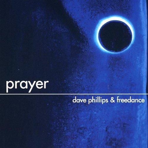 Prayer by Dave Phillips & Freedance (2003-01-01)