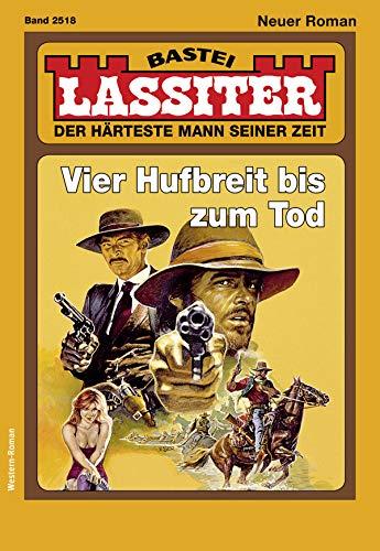 Lassiter 2518 - Western: Vier Hufbreit bis zum Tod