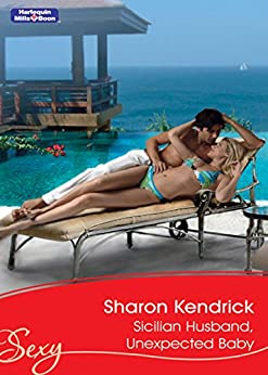 Sicilian Husband, Unexpected Baby (Italian Husbands Book 33) by [Sharon Kendrick]