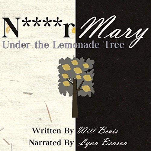 N****r Mary: Under the Lemonade Tree audiobook cover art
