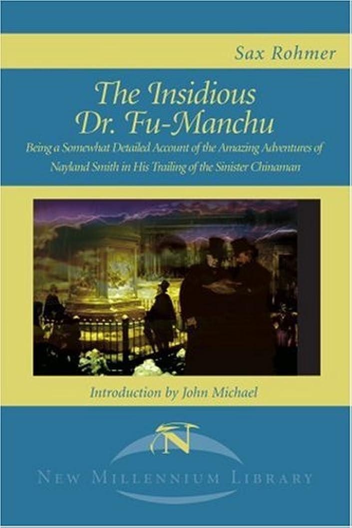 賞賛ギャンブルグレードThe Insidious Dr. Fu-Manchu: Being a Somewhat Detailed Account of the Amazing Adventures of Nayland Smith in His Trailing of the Sinister Chinaman (New Millennium Library)