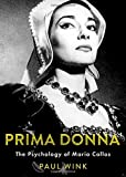 Prima Donna: The Psychology of Maria Callas (INNER LIVES)