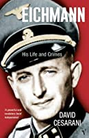 Eichmann: His Life and Crimes by David Cesarani(2005-10-31)
