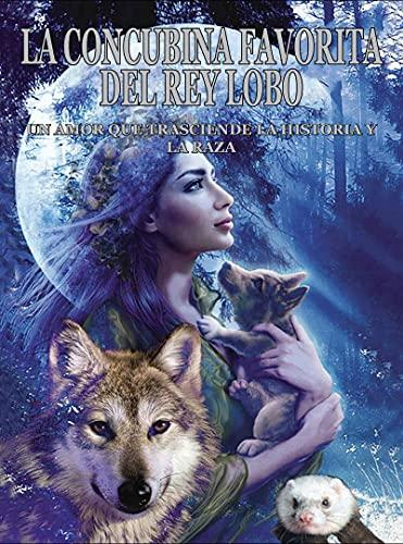 La concubina favorita del rey lobo de Lelen Coott