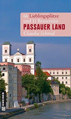 Image of Passauer Land: 66 Lieblingsplätze und 11 Brauereien (Lieblingsplätze im GMEINER-Verlag)