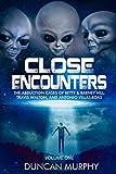 Close Encounters: Volume One: The Abduction cases of Betty & Barney Hill, Travis Walton, and Antonio Villas-Boas