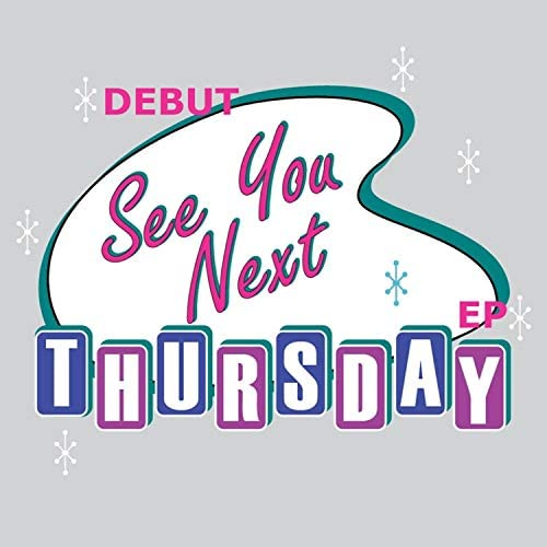 See You Next Thursday