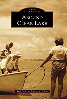 Around Clear Lake (Images of America)