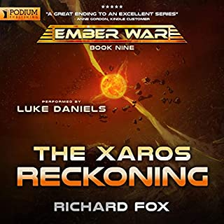 The Xaros Reckoning     The Ember War, Book 9              Written by:                                                                                                                                 Richard Fox                               Narrated by:                                                                                                                                 Luke Daniels                      Length: 7 hrs and 30 mins     11 ratings     Overall 4.6