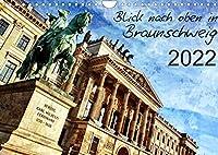 Blick nach oben in Braunschweig (Wandkalender 2022 DIN A4 quer): Kuenstlerisch verfremdete Ansichten der Stadt (Monatskalender, 14 Seiten )