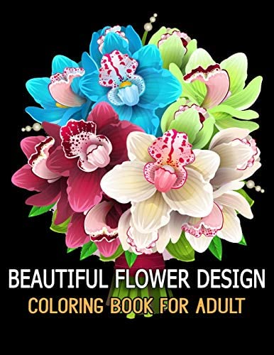 Beautiful Flower Design Coloring Book for Adult Relax Recharge and Refresh Yourself Cute Fantasy product image