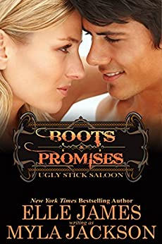 Boots & Promises (Ugly Stick Saloon Book 4) by [Myla Jackson, Elle James]
