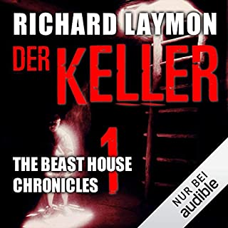 Der Keller     Beast House Chronicles 1              Autor:                                                                                                                                 Richard Laymon                               Sprecher:                                                                                                                                 Uve Teschner                      Spieldauer: 6 Std. und 51 Min.     235 Bewertungen     Gesamt 4,0