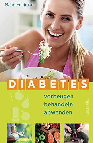 Diabetes vorbeugen, behandeln, abwenden (Prä-Diabetes, Prädiabetes heilen)