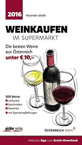 Weinkaufen im Supermarkt 2016: Die besten 500 Weine aus Österreich unter 10,-